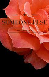 Someone Else by hapilewie