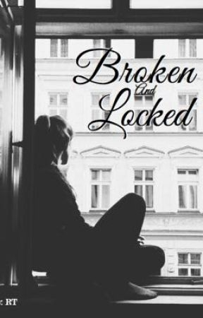 Broken and Locked by forbiddenRT