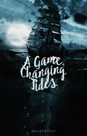 A Game Of Changing Tides by ottenhailey