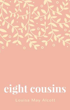 Eight Cousins by LouisaMayAlcott
