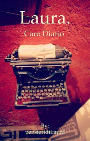 Laura- Caro diario... by pensieridiLaura