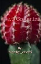 Cacti Grooming by blardge_queen