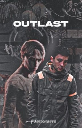 Outlast by FUSEDWRISTS