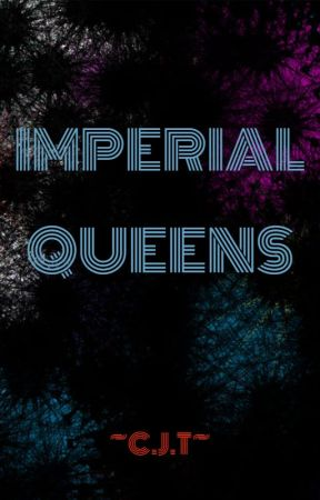 Imperial QUEENS by C_J_Taganna