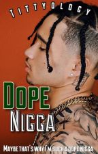 Dope Nigga (BxB) by Tittyology