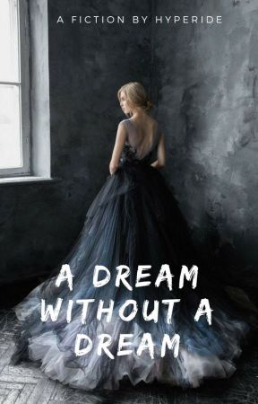 A Dream Without A Dream by romyparis