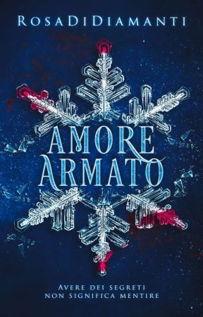 Amore Armato (COMPLETO) by RosaDiDiamanti