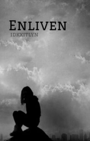 Enliven - Divergent Fanfic by idkxitlyn