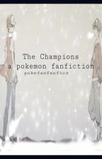 The Champions (a Pokemon Fanfiction) Red/Blue/Gold/Silver by dpuniverse