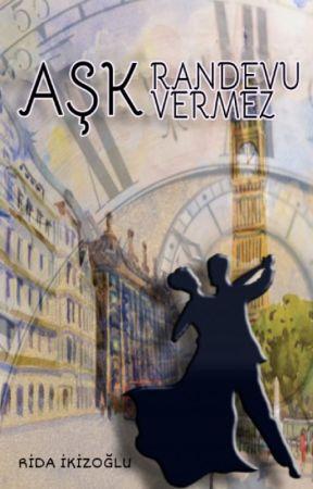 Aşk Randevu Vermez by ridaikizoglu
