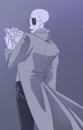The War Amongst Us (W.D. Gaster X Reader) by TheIndianaCrew