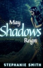 May Shadows Reign (Book 2 of The Lost Queen Series) by ssmith314