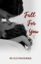 Fall for you [COMPLETED] (Under Editing)#RainbowSA2k19  by miZzYrhonne