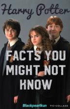 Harry Potter Facts You Might Not Know by blackpearlkun
