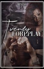TWENTY FOREPLAY • ||J.Jackson x T.Shakur  by renyxo