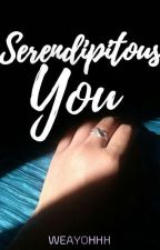Serendipitous You by Weayohhh
