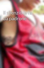 Il silenzio la fa da padrone by VincenzoDiGiorgio6