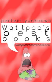 Wattpad's BEST Books (Reccomendations) cover