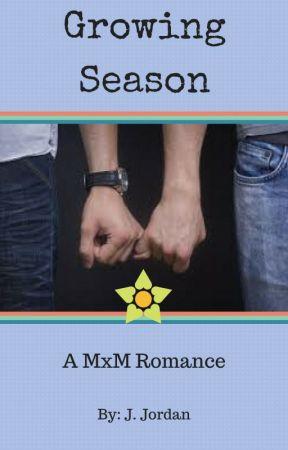 Growing Season (MxM) Complete by JaneyJordan