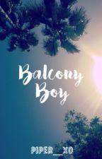 Balcony Boy | ✓ by piper_xo