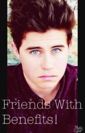 Friends with benefits: (Nash Grier) by DolanGirl03