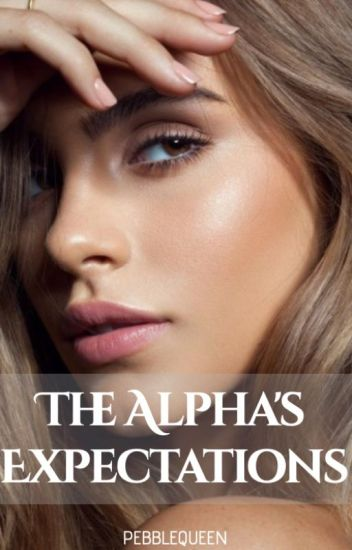 The Alpha's Expectations (#1) | Completed ✔️