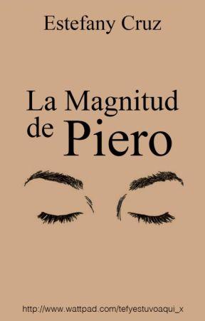 LA MAGNITUD DE PIERO by Tefyestuvoaqui_x