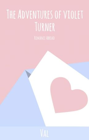 The Adventures of Violet Turner by valpal21