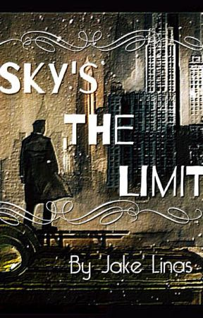 Sky's The Limit by JaCrispy_Jamaine