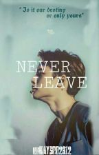 Never Leave [ D.O Fanfic ] by haysoo2312