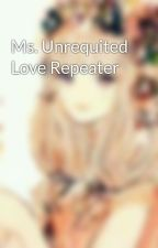 Ms. Unrequited Love Repeater by KawaiiUnitato_0214
