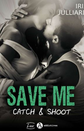 SAVE ME - Catch And Shoot (AUX Editions Addictives)  by infinisigne