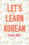 ♡한국어 공부하자 - Let's Learn Korean♡ cover