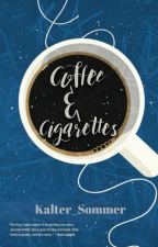 Coffee & Cigarettes by kalter_sommer