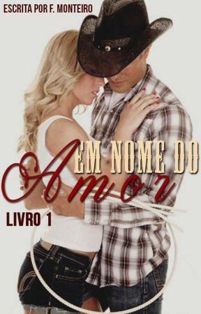 Em Nome do Amor - Livro 1 by romancedemocinha