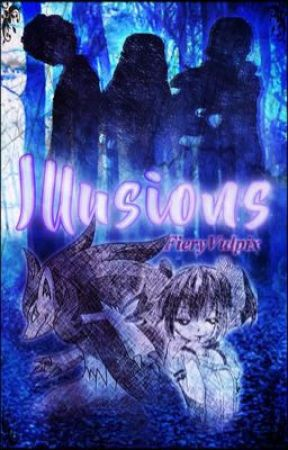 Illusions [Pokémon Short Story]  by FieryVulpix