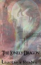 Lonely Dragon {Legolas x Reader} by Verkira888