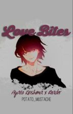 Ayato Kirishima x Reader|| Love Bites by potato_mustache