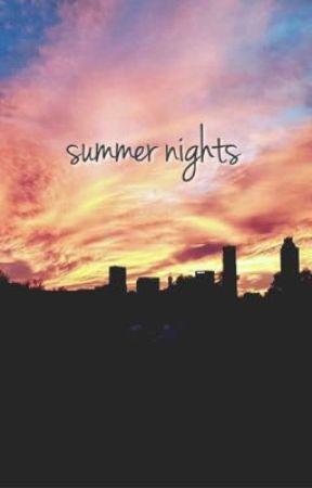 Summer Nights by bechloemygreys