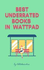 Best underrated books/novels in Wattpad by Ahleksandra