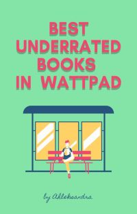 Best underrated books/novels in Wattpad cover
