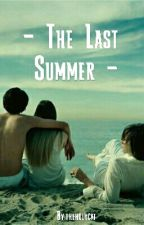 THE LAST SUMMER by theholycat