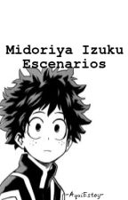 Midoriya Izuku Escenarios [DekuxLectora] by MahogaV03
