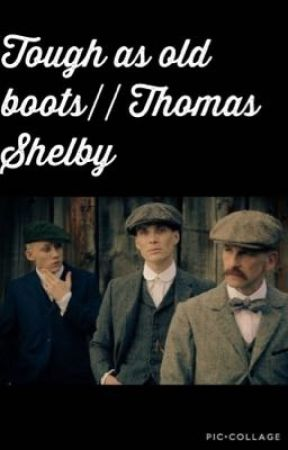 Tough as old boots//Thomas Shelby~ Peaky Blinders (under construction) by bohemianbeatles