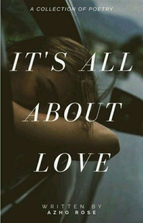 It's All About Love by AzhoEzholuRose
