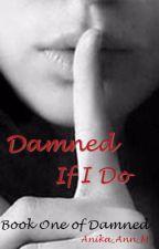 Damned If I Do *Matt Murdock* (book one of Damned) by Anika_Ann_M