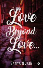 Love Beyond Love by iamsanya