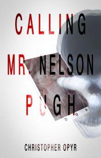 Calling Mr. Nelson Pugh ✔️ cover