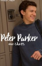 Peter Parker ||one-shots|| by theladyof_fandoms