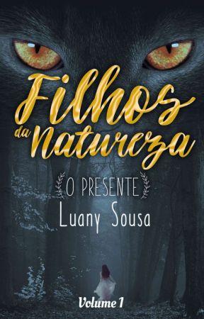 Filhos da Natureza - O Presente Vol.1 by LuanySousa23